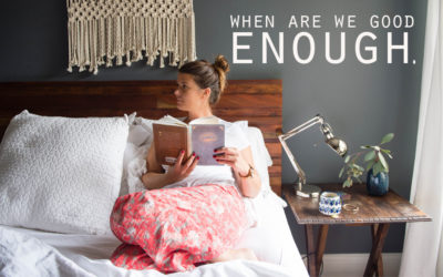 Are We Ever Good Enough?