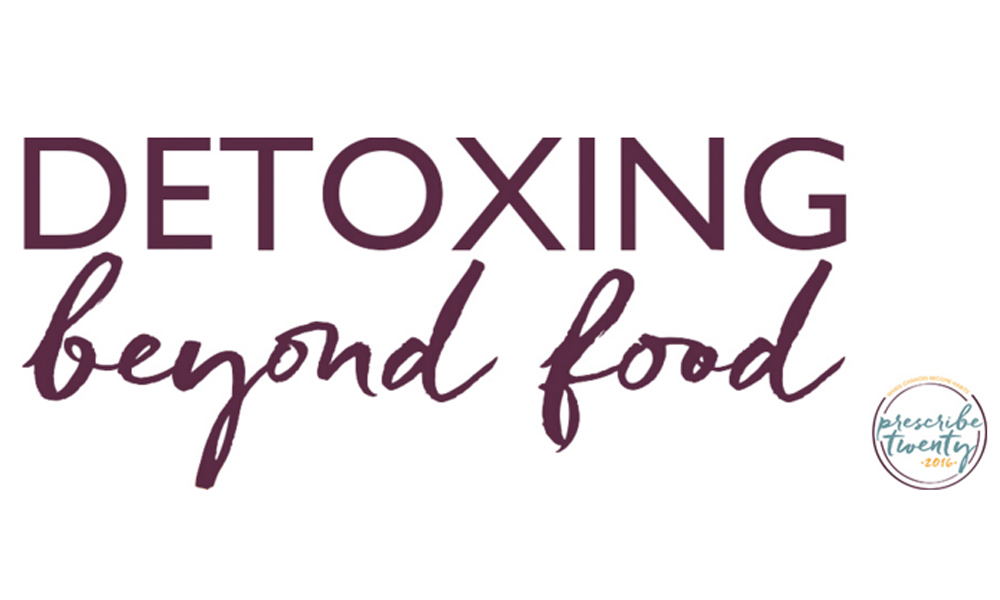 Detoxing Beyond Food