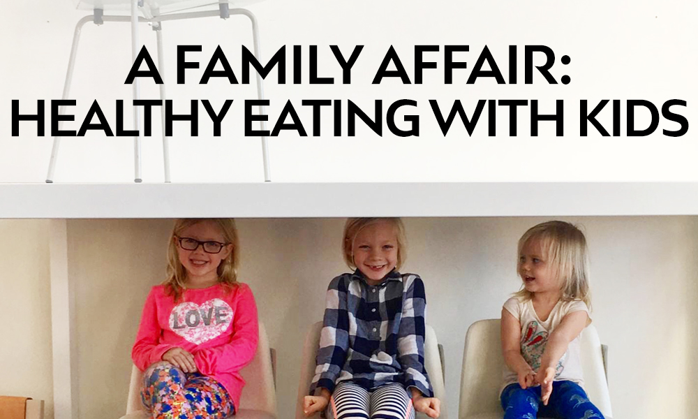 A Family Affair: Healthy Eating With Kids
